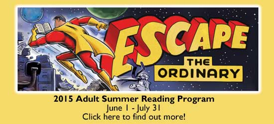 Adult Summer Reading slogan, Escape the Ordinary