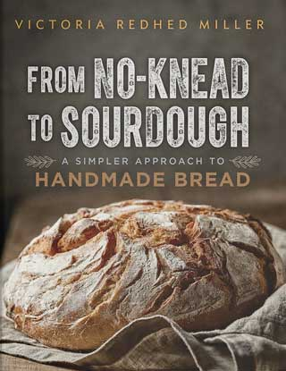 From No-knead to Sourdough: A Simpler Approach to Handmade Bread book jacket