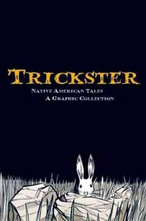 Trickster: Native American Tales: A Graphic Collection book jacket