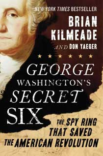 George Washington's Secret Six: The Spy Ring that Saved the American Revolution book jacket