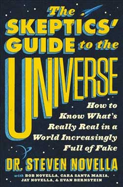 The Skeptics' Guide to the Universe: how to know what's really real in a world increasingly full of fake book jacket